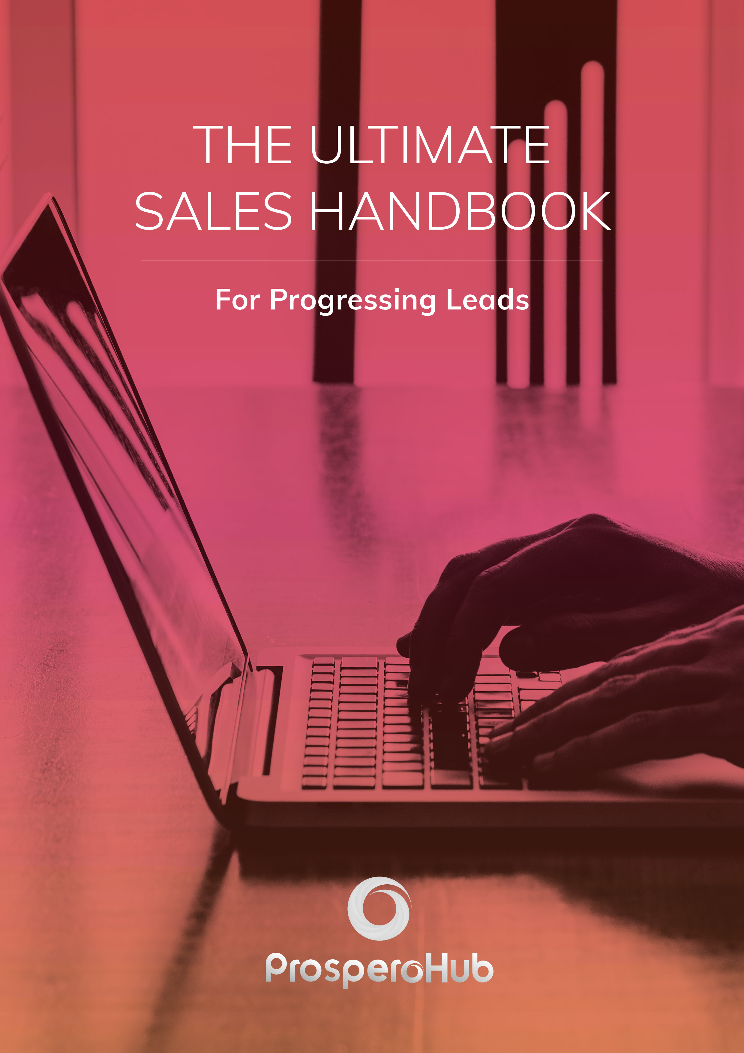 ProsperoHub - The Ultimate Sales Handbook for Progressing Leads - Cover