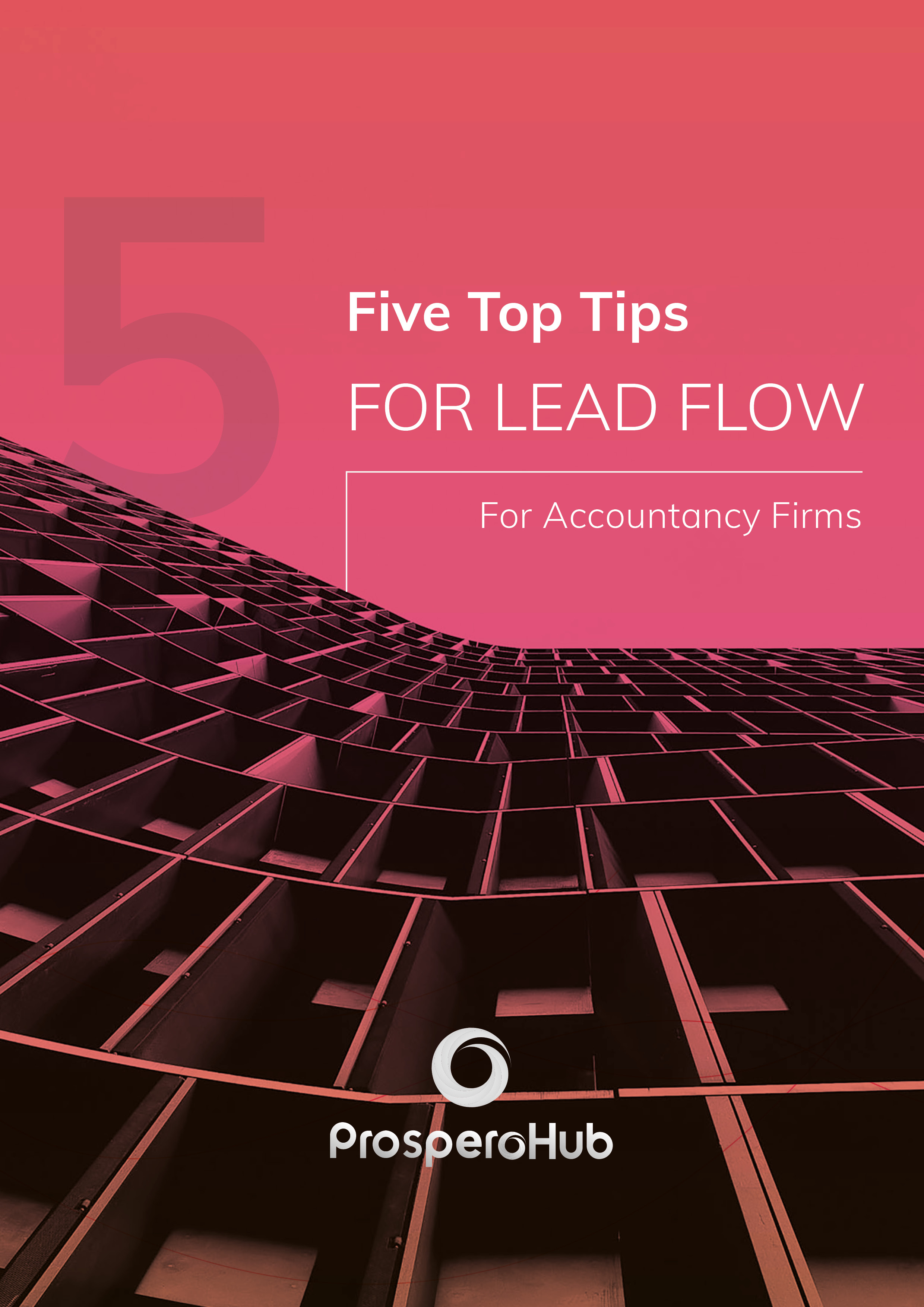 ProsperoHub - eBook - Five Top Tips for Lead Flow for Accountancy Firms